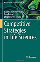 Competitive Strategies in Life Sciences (New Paradigms of Living Systems, 1)