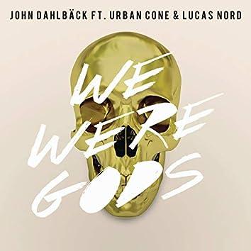 We Were Gods (Radio Edit)