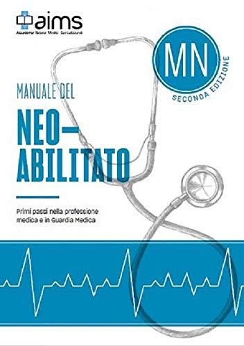 Manuale del Neoabilitato. Primi passi nella professione medica e in Guardia Medica