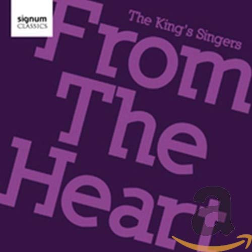 The King's Singers: From the Heart