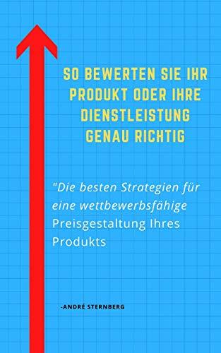 So bewerten Sie Ihr Produkt oder Ihre Dienstleistung genau richtig: Die besten Strategien für eine wettbewerbsfähige Preisgestaltung Ihres Produkts