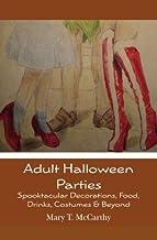Adult Halloween Parties: Spooktacular Decorations, Food, Drinks, Costumes & Beyond