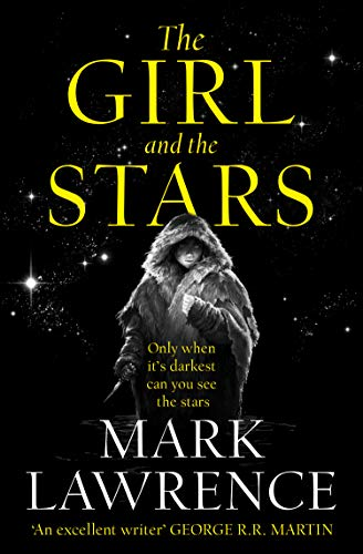 The Girl And The Stars: The Girl And The Stars (1) (Book of the Ice, Band 1)