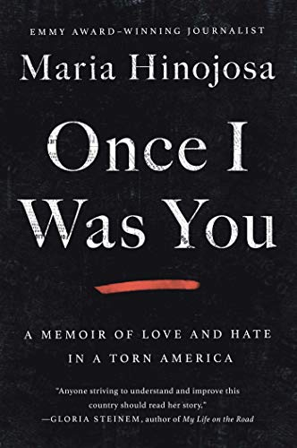 Compare Textbook Prices for Once I Was You: A Memoir of Love and Hate in a Torn America Illustrated Edition ISBN 9781982128654 by Hinojosa, Maria