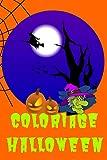 coloriage halloween: Ce livre contient 30 images à colorier pour enfants sur le thème d\' halloween  format 6x9 pouces, 15x23 cm  Parfait pour une idée cadeau