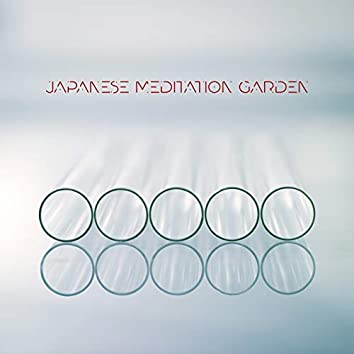 Japanese Meditation Garden - Ambient Nature and Flute Sounds Collection Perfect for Meditation, Yoga Exercises and Total Relaxation, Time for You, Zen, Calm Mind, Body and Spirit Harmony
