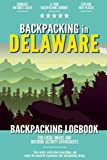 Backpacking in Delaware: Backpacking Log Book for Local Backyard Hikers and Adventurers at Heart | Incredible Hiking Journal with Prompts | Trail Notebook for Documenting Experience