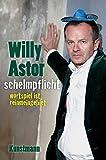 Willy Astor– Schelmpflicht: Wortspiel ist reinmeingebiet