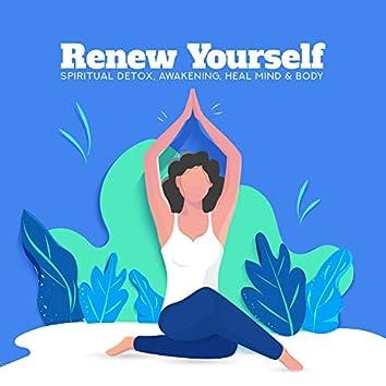 Renew Yourself: Spiritual Detox, Awakening, Heal Mind & Body