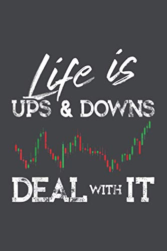 Life Is Ups And Downs Day Trader Stock Forex Trading: Notebook Planner -6x9 inch Daily Planner Journal, To Do List Notebook, Daily Organizer, 114 Pages