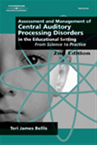 Assessment & Management of Central Auditory Processing Disorders in the Educational Setting: From Science to Practice 2n
