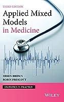 Applied Mixed Models in Medicine (Statistics in Practice)