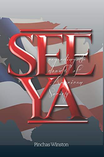See Ya: Regarding the Downfall of American Society