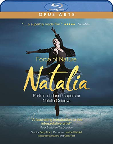 Natalia: Force Of Nature [The Royal Ballet; The Bolshoi Ballet; American Ballet Theatre; Judith Mackrell; Sarah Crompton; Kevin O'Hare CBE] [Opus Arte: OABD7269D] [Blu-ray]