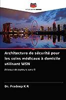Architecture de sécurité pour les soins médicaux à domicile utilisant WSN