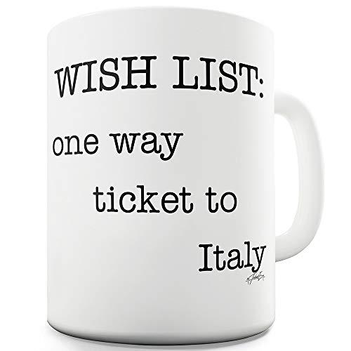TWISTED ENVY - Tazza in ceramica con scritta 'Wish list: one way ticket to Italy' (Lista dei desideri: biglietto di sola andata per l'Italia)