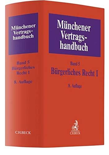 Münchener Vertragshandbuch Bd. 5: Bürgerliches Recht I