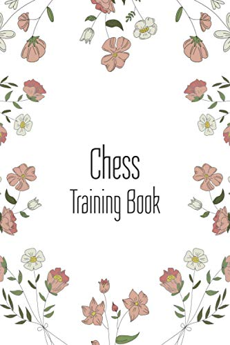 Chess Training Book: Notebook Scorebook Sheets Pad for Record Your Moves During a Chess Games