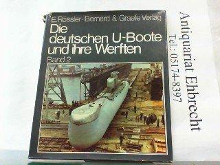 Die deutschen U- Boote und ihre Werften II