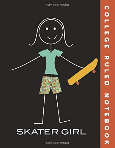 College Ruled Notebook: Skateboarding Girl College Ruled Journal