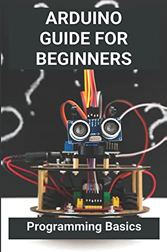 Arduino Guide For Beginners: Programming Basics: Importance Of Arduino