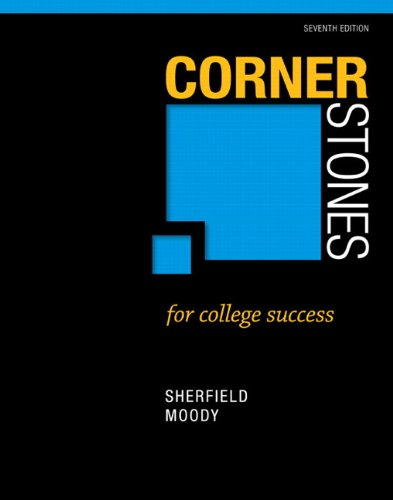 Compare Textbook Prices for Cornerstones for College Success 7 Edition ISBN 9780321860477 by Sherfield, Robert,Moody, Patricia