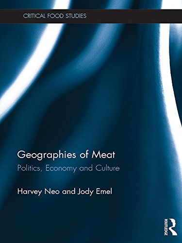 Geographies of Meat: Politics, Economy and Culture (Critical Food Studies) (English Edition)