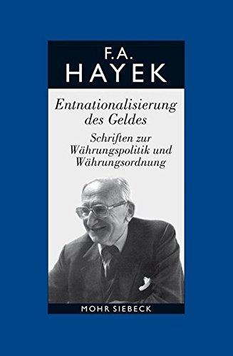 Gesammelte Schriften in deutscher Sprache: Abt. A Band 3: Entnationalisierung des Geldes. Schriften zur Währungspolitik und Währungsordnung