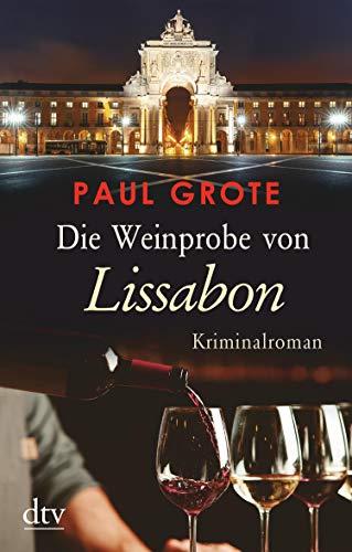 Die Weinprobe von Lissabon: Kriminalroman (Europäische-Weinkrimi-Reihe)