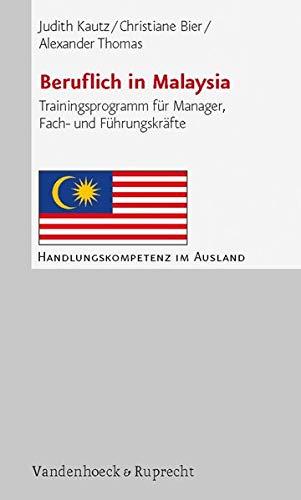 Beruflich in Malaysia. Trainingsprogramm für Manager, Fach- und Führungskräfte (Handlungskompetenz im Ausland)
