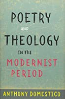 Poetry and Theology in the Modernist Period