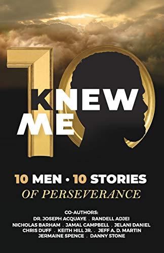 KNew Me: 10 MEN 10 STORIES OF PERSEVERANCE