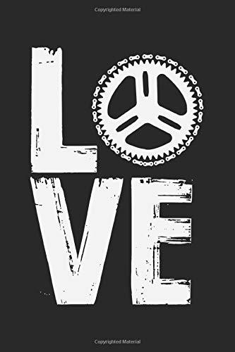 Love: A5 Notizbuch, 120 Seiten blank blanko, Liebe Zahnkranz Ritzel Kettenblatt Kette Radfahrer Biker Radfahren Rad Fahren Fahrrad Mountainbike Rennrad Bmx Radsport