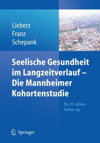 Seelische Gesundheit im Langzeitverlauf - Die Mannheimer Kohortenstudie
