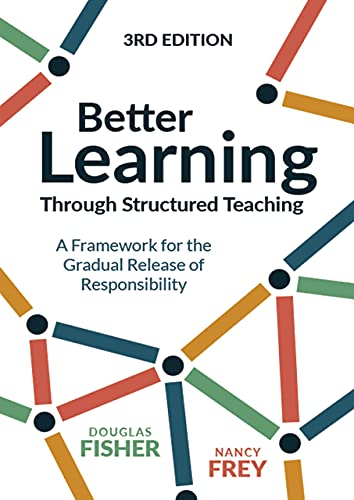 Compare Textbook Prices for Better Learning Through Structured Teaching: A Framework for the Gradual Release of Responsibility 3 Edition ISBN 9781416630609 by Fisher, Douglas,Frey, Nancy