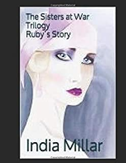 Ruby´s Story (The Sisters at War Trilogy)