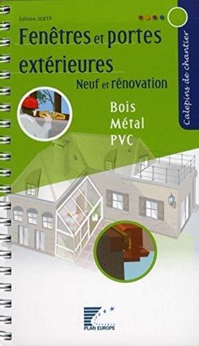 Fenêtres et portes extérieures : Neuf et rénovation, Bois, métal, PVC