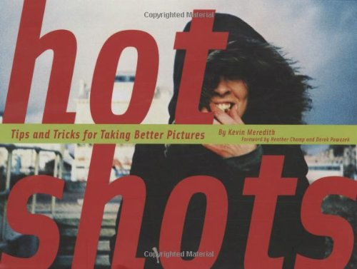 Hot Shots: Tips and Tricks for Taking Better Pictures