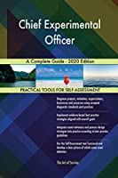 Chief Experimental Officer A Complete Guide - 2020 Edition