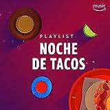 Noche de Tacos