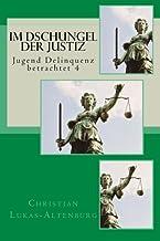 Im Dschungel der Justiz: Jugend Delinquenz betrachtet 4 (Volume 8) (German Edition)