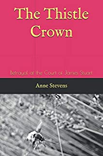 The Thistle Crown: Betrayal at the Court of James Stuart (Tudor Crimes)