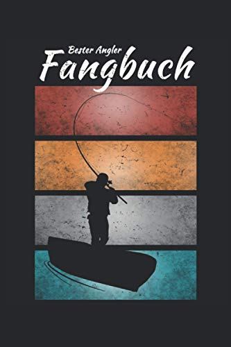 Bester Angler Fangbuch: Cooles Vintage Angler Fangbuch zum Angeln gehen und Fische fangen. Ideal als Notizbuch und Männer Geschenk für Angler zum ... 6'' x 9'' (15,24cm x 22,86cm) DIN A5 Liniert