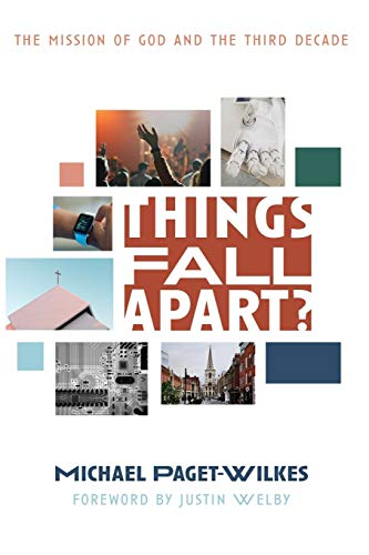Things Fall Apart?: The Mission of God and the Third Decade