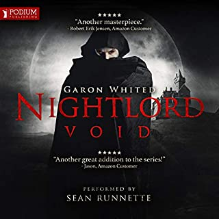 Void     Nightlord, Book 5              Written by:                                                                                                                                 Garon Whited                               Narrated by:                                                                                                                                 Sean Runnette                      Length: 40 hrs and 17 mins     13 ratings     Overall 4.8