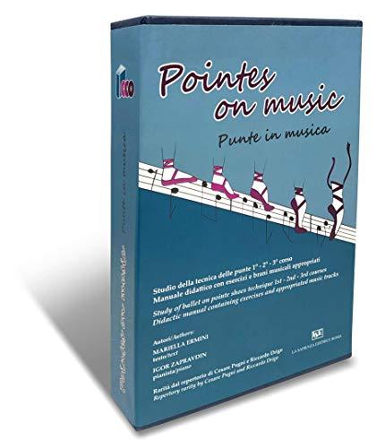 Pointes on music. Manuale tecnico + 3 CD: Guida alla tecnica delle punte nella danza classica