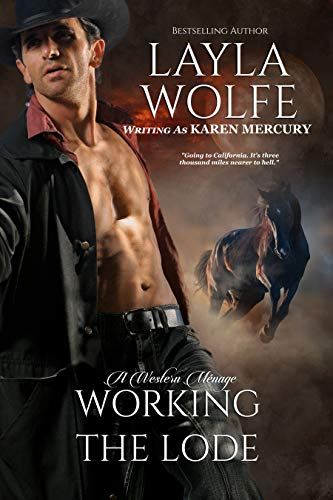 Working the Lode: an MMF Western Ménage Romance (Going for the Gold Book 1) (English Edition)