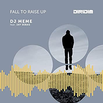 Fall to Raise Up (feat. Jay Sebag)