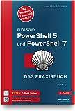 Windows PowerShell 5 und PowerShell 7: Das Praxisbuch. Inkl. E-Book - Holger Schwichtenberg