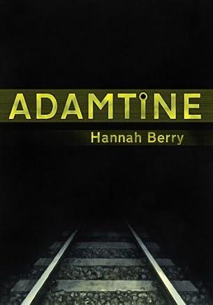 Adamtine by Hannah Berry(2014-05-01)